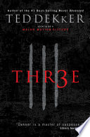Three by Ted Dekker