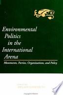 Environmental Politics in the International Arena