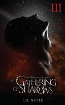 The Gathering Of Shadows : side will you take? after the capture of...