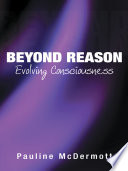 Beyond Reason  Evolving Consciousness
