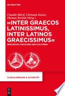 """Inter graecos latinissimus, inter latinos graecissimus"""