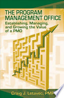 The Program Management Office : challenge for industry, government, and other...