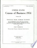 United States Census of Business: 1954: Wholesale trade, summary statistics and public warehouses