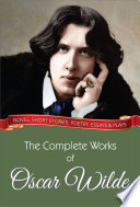 The Complete Works Of Oscar Wilde : and authoritative single-volume edition of oscar wilde's...