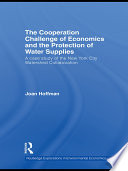 The Cooperation Challenge Of Economics And The Protection Of Water Supplies book