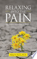 Relaxing into the Pain Book PDF