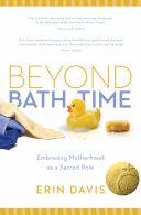 Beyond Bath Time A New Mom Struggling To Redefine