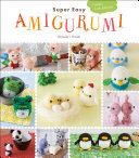 Super Easy Amigurumi : skills to the next level with...