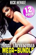 Anal Threesome Mega Bundle   Books 1   12  Anal Sex Anal Erotica Double Penetration Threesome Erotica Age Gap Erotica Menage Erotica Collection Erotica Bundle