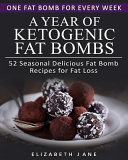 A Year Of Ketogenic Fat Bombs