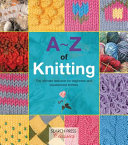 A-Z Of Knitting : your knitting with surface embroidery, swiss darning, smocking,...