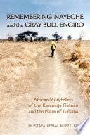 Remembering Nayeche And The Gray Bull Engiro book