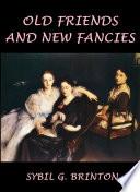 Old Friends an New Fancies  An Imaginary Sequel to the Novels of Jane Austen
