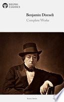 Delphi Complete Works of Benjamin Disraeli  Illustrated