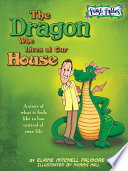 The Dragon Who Lives At Our House : and fun, but it soon...