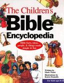 The Children s Bible Encyclopedia Book PDF