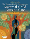 The Women s Health Companion to Maternal Child Nursing Care