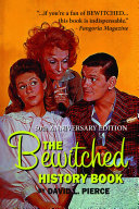 The Bewitched History Book - 50th Anniversary Edition Book