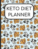 Keto Diet Planner Dogs And Puppies Cover 180 Day Charts For Ketogenic Diet Weight Loss And Wellness For 6 Months Of Journaling