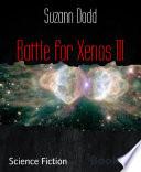 Battle For Xenos Iii