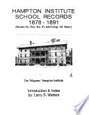 HAMPTON INSTITUE SCHOOL RECORDS 1878   1891  Senate Ex  Doc  No  31  52d Cong  1st Sess