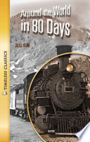 Around The World In 80 Days : the integrity of the original classic. these classics...