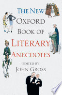 The New Oxford Book of Literary Anecdotes