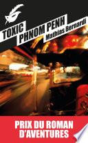 Toxic Phnom Penh Prix roman d aventures