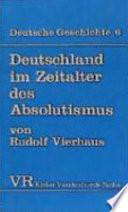 Deutschland im Zeitalter des Absolutismus (1648-1763)