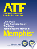 Youth Crime Gun Interdiction Initiative 1997 Memphis Tn book