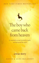 The Boy Who Came Back From Heaven : following a car accident that left...