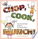Chop  Cook  Munch