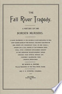 The Fall River Tragedy : axe murders of her father...