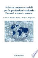 Scienze umane e sociali per le professioni sanitarie  Elementi  strutture e processi