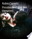 Presidents -Tight Net Vampires
