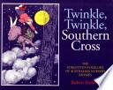 Twinkle  Twinkle  Southern Cross