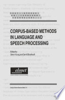 Corpus Based Methods in Language and Speech Processing