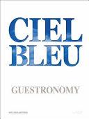 Ciel Bleu  Guestronomy