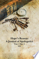 Hope s Reason  A Journal of Apologetics Vol  1 No  1