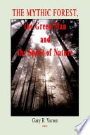 The Mythic Forest  the Green Man and the Spirit of Nature