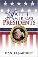 The Faith of America s Presidents