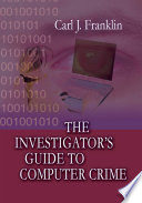 The Investigator's Guide to Computer Crime
