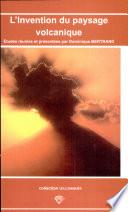L invention du paysage volcanique