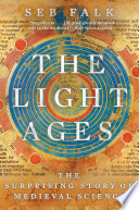 The Light Ages  The Surprising Story of Medieval Science Book PDF