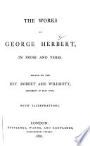 The Works of George Herbert     Edited by the Rev  Robert Aris Willmott  etc