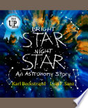 Bright Star, Night Star : planets, the moon, sun, and...