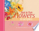 Fast   Fun Flowers in Acrylics