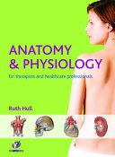 Anatomy & Physiology for Beauty and Complementary Therapies