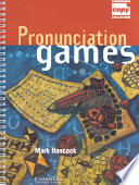 Pronunciation Games : games for use in the...
