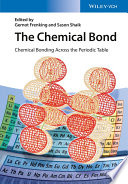 The Chemical Bond Chemical Bonding Across The Periodic Table book